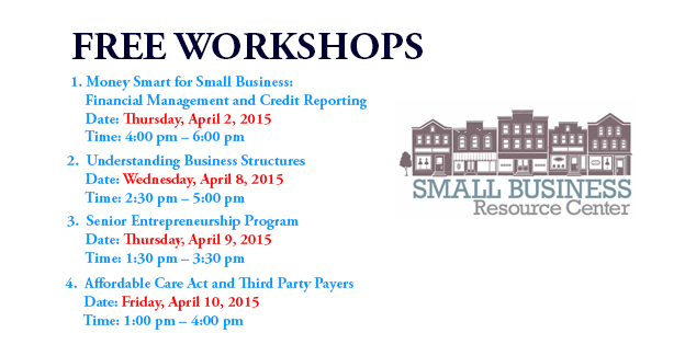 Small Business Resource Center (SBRC) April 2015 Workshops