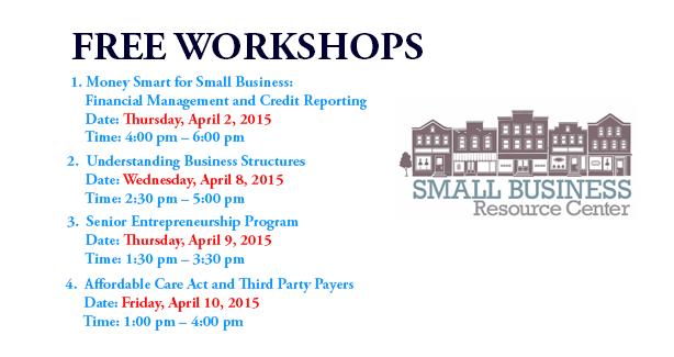 Small Business Resource Center (SBRC) April 2015 Workshops