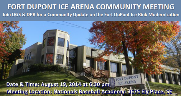 Fort Dupont Ice Arena Community Meeting August 19, 2014 at 6:30 pm