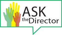 Image of raised hands and text reading Ask the Director